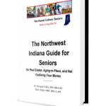 Northwest Indiana Seniors Guide on Real Estate, Aging-in-Place, and Not Outliving Your Money book image