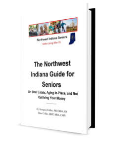 Northwest Indiana Seniors Guide on Real Estate, Aging-in-Place, and Not Outliving Your Money book